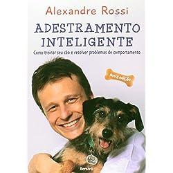 Adestramento Inteligente. Como Treinar Seu Cão e Resolver Problemas de Comportamento