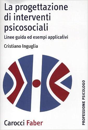 La progettazione di interventi psicosociali linee guida for Programmi di progettazione