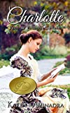 Charlotte ~ Pride and Prejudice Continues (The Pride & Prejudice Continues Series Book 1)