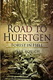 Road to Huertgen: Forest in Hell