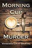 Morning Cup of Murder (A Lacy Steele Mystery Book 1)