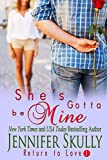 She's Gotta Be Mine: Return to Love, Book 1