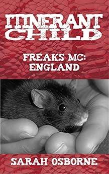 Itinerant Child: Freaks MC: England by Sarah Osborne