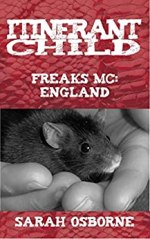 Itinerant Child: Freaks MC: England by Sarah Osborne