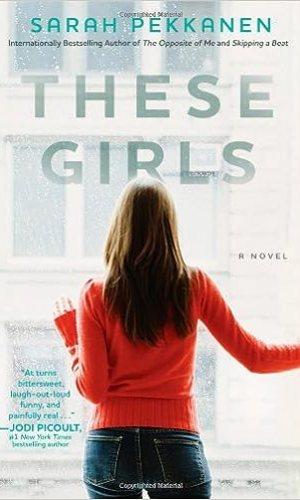 These Girls - Sarah Pekkanen | Poppies and Jasmine