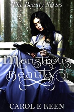 Monstrous Beauty: A Beauty and The Beast Retelling (The Beauty Series Book 2) by [Keen, Carol E.]