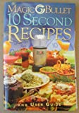 Magic Bullet 10 Second Recipes and User Guide - Magic Bullet NOT Inlcded
