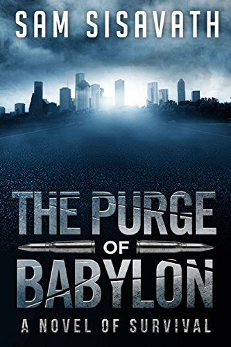 The Purge of Babylon: A Novel of Survival...