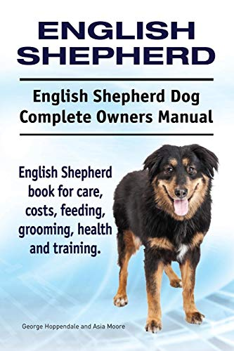 English-Shepherd-English-Shepherd-Dog-Complete-Owners-Manual-English-Shepherd-book-for-care-costs-feeding-grooming-health-and-training-Paperback--January-4-2016
