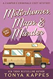 Motorhomes, Maps, & Murder: A Camper and Criminals Cozy Mystery Series (A Camper & Criminals Cozy Mystery Book 5)