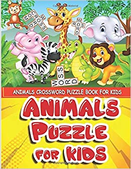 Animals Crossword Puzzle Book For Kids Ages 4 8 Word Search Puzzles With Cartoon Images Buzzbooks Med 9798631937376 Amazon Com Books