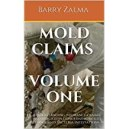 Mold Claims Volume One: Understand insurance claims and disputes regarding mold, fungal and bacterial infections.
