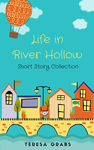 Life in River Hollow: A Short Story Collection by [Grabs, Teresa]
