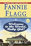 Welcome to the World, Baby Girl!: A Novel (Ballantine Reader's Circle Book 1)