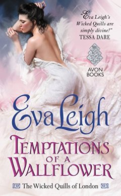 Temptations of a Wallflower: The Wicked Quills of London by [Leigh, Eva]