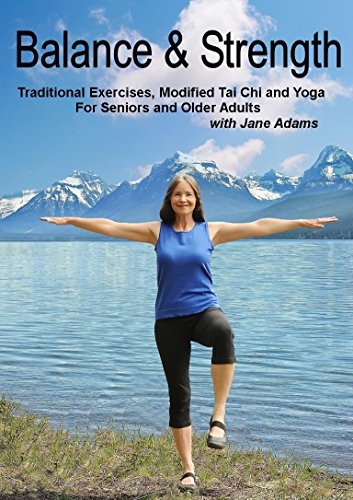 Balance & Strength Exercises for Seniors: 9 Practices, with Traditional Exercises, and Modified Tai Chi, Yoga & Dance Based Movements.