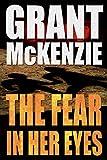 The Fear In Her Eyes (Ian Quinn Book 1)