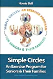 Simple Circles: An Exercise Program for Seniors & Their Families