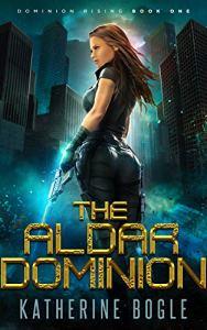 The Aldar Dominion by Katherine Bogle