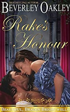 Rake's Honour (Beautiful Brazen Brightwells Book 1) by [Oakley, Beverley]
