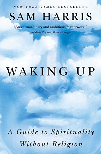 Waking Up: A Guide to Spirituality Without...