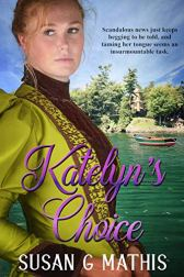 Katelyn's Choice by [Mathis, Susan G.]