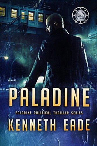 PALADINE: Paladine Political Thriller Series by [Eade, Kenneth]