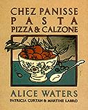 Chez Panisse Pasta, Pizza, Calzone (Chez Panisse Cookbook Library)