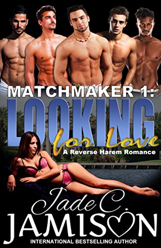 Looking for Love: A Reverse Harem Romance (Matchmaker Book 1) by [Jamison, Jade C.]