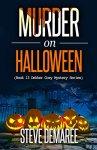 Murder on Halloween (Book 13 Dekker Cozy Mystery Series) by [Demaree, Steve]