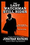 The Last Watchman Still Rides