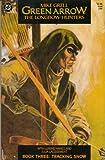 Green Arrow: The Longbow Hunters Book Three: Tracking Snow