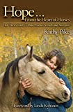 Product review for Hope . . . From the Heart of Horses: How Horses Teach Us About Presence, Strength, and Awareness