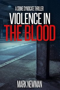 free mystery Violence in the Blood: A Crime Syndicate Thriller (The Crime Syndicate Book 1) by [Newman, Mark J]