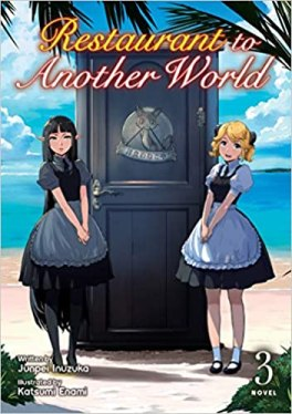 """Cover of """"Restaurant To Another World, Vol. 3"""" by Junpei Inuzuka and illustrated by Katsumi Enami."""