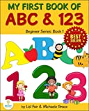 My First Book of ABC and 123: An Educational Picture Book for Young Children (Beginner Series 1)