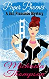 Paper Phoenix: A Mystery of San Francisco in the '70s (A Classic Cozy--with Romance!)