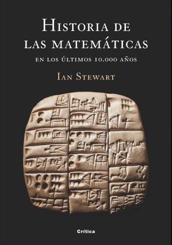 Historia de la matematicas: En los ultimos 10.000 anos (Spanish Edition)