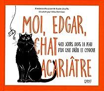 Moi, Edgar, chat acariâtre Couverture du livre