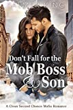 Don't Fall for the Mob Boss' Son: A Clean Second Chance Mafia Romance (Take My Advice Book 3)