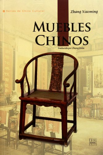 Chinese Furniture: Exploring Chinas Furniture Culture (Spanish Edition)
