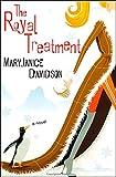 The Royal Treatment: A Novel (Royal Series Book 1)