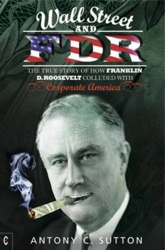 Wall Street and FDR: The True Story of How Franklin D. Roosevelt ...