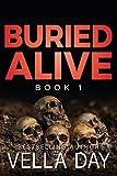 Buried Alive: A dark Romantic Suspense (The Buried Series Book 1)