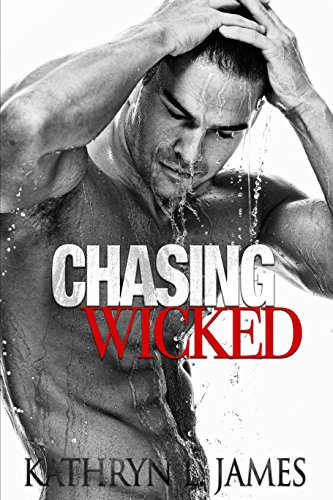 Chasing Wicked by Kathryn L. James