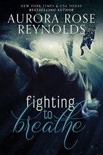 Fighting to Breathe by Aurora Rose Reynolds