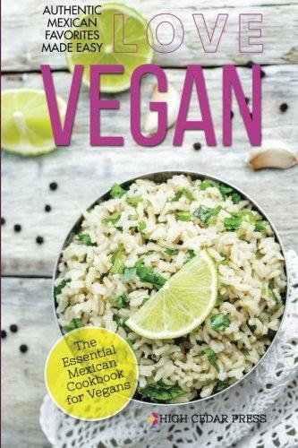 Vegan: The Essential Mexican Cookbook for Vegans