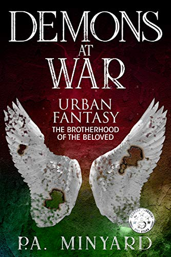 Demons at War: Urban Fantasy (The Brotherhood of the Beloved Book 2) by [Minyard, P.A.]