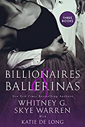 BILLIONAIRES & BALLERINAS contains three scorching novellas about billionaires and the ballerinas who captivate them.SWEET by Skye Warren:We shouldn't be together, but everything about him draws me. His intensity, his kindness.And the way he look...