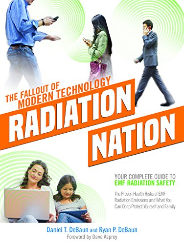 Radiation Nation: Fallout of Modern Technology - Your Complete Guide to EMF Protection & Safety: The Proven Health Risks of Electromagnetic Radiation (EMF) & What to Do Protect Yourself & Family